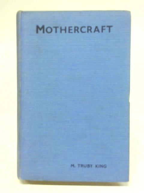 Mothercraft By Mary Truby King