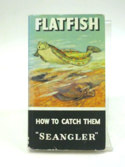 Flatfish How To Catch Them. By Seangler