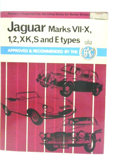 Jaguar Marks VII - X, 1, 2, XK, S and E Types By C.M. Smith