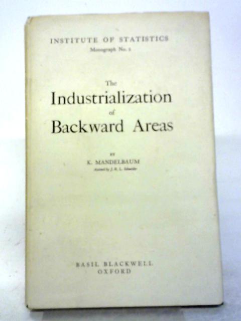 The Industrialisation of Backward Areas By K Mandelbaum