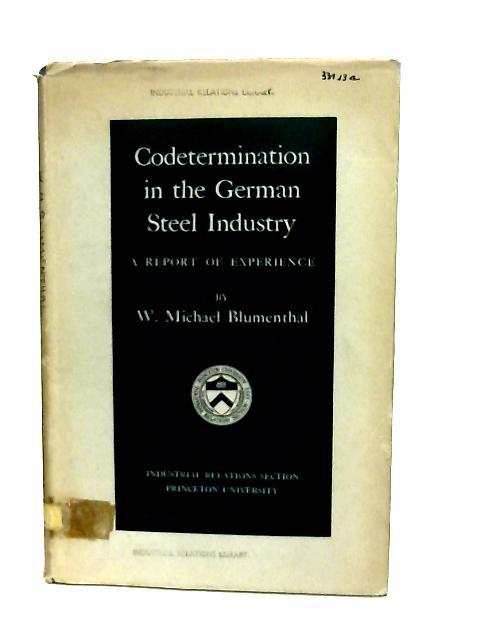Codetermination in the German Steel Industry By Werner M. Blumenthal