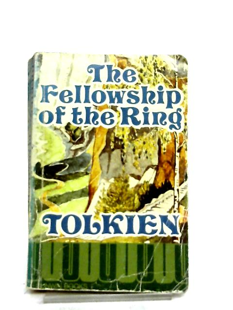 Lord of the Rings, The Fellowship of the Ring by J. R. R. Tolkien