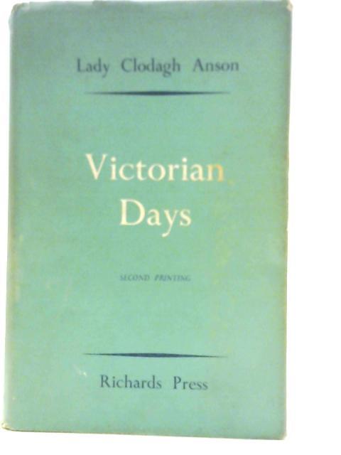 Victorian Days By Lady Clodagh Anson