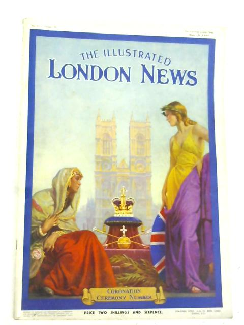 The illustrated London News: no.5117, volume 190, May 15, 1937: Coronation ceremony number By Anon.