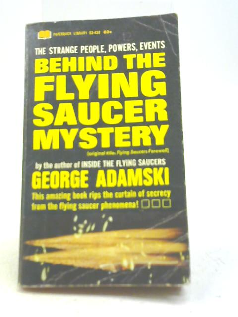 Behind the Flying Saucer Mystery By George Adamski