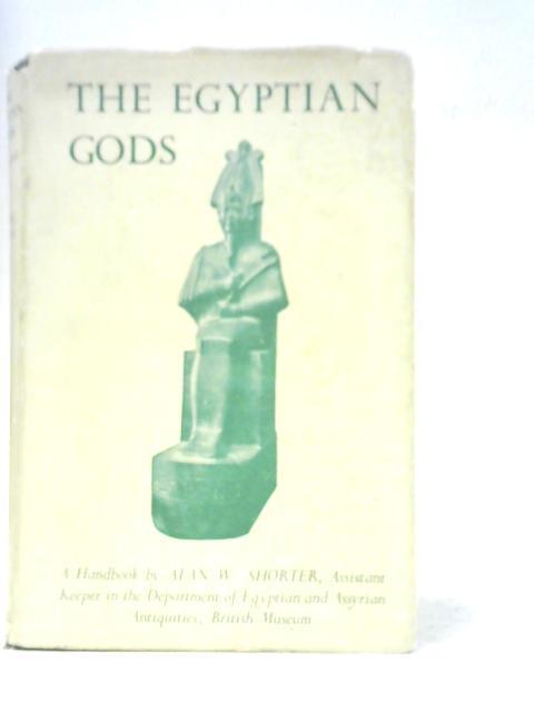 The Egyptian Gods By Alan W. Shorter