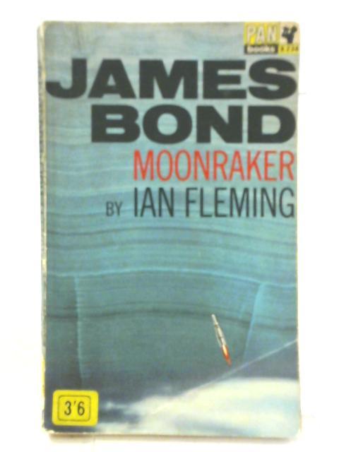 James Bond Moonraker By Ian Fleming