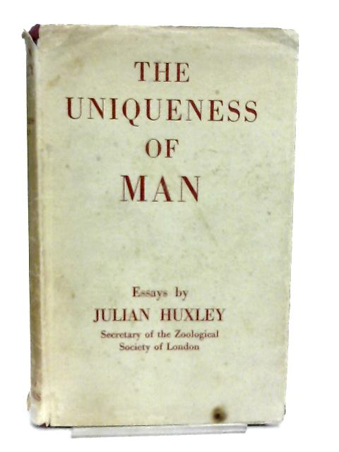 The Uniqueness of Man By Julian Huxley
