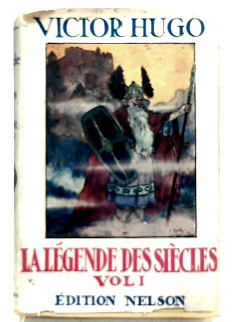 La Legende des Siecles Vol. I By Victor Hugo