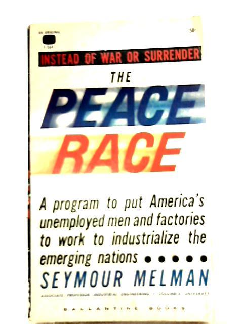 The Peace Race By Seymour Melman