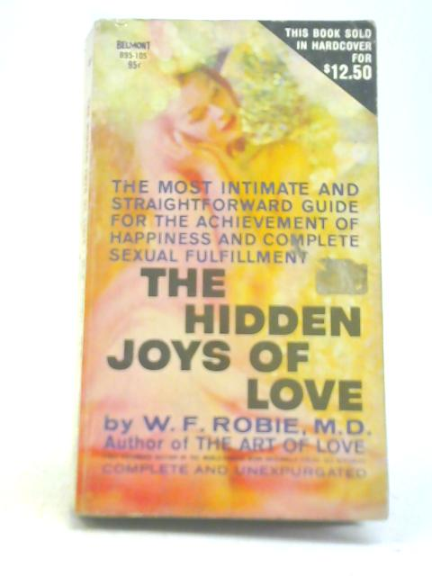The Hidden Joys of Love By W f Robie