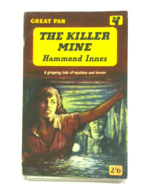 The Killer Mine. A Gripping Tale of Mystery and Terror By Hammond Innes