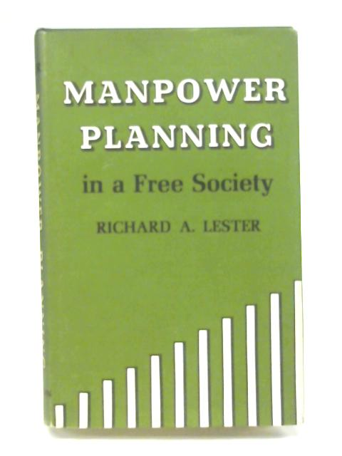 Manpower Planning in a Free Society (Princeton Legacy Library) By Richard Allen Lester