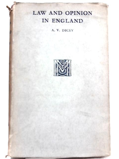 Lectures on The Relation Between Law & Public Opinion in England During the Nineteenth Century by A. V. Dicey, K. C., Hon, D. C. L.