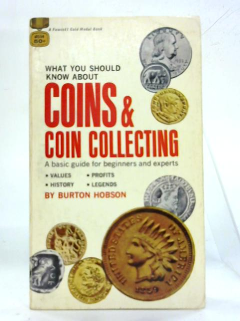 What you should know about coins and coin collecting by Burton Hobson