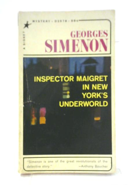 Inspector Maigret in New York's Underworld. By Georges Simenon
