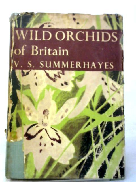 Wild Orchids of Britain, With A Key To The Species (Collins New Naturalist Series) By V. S Summerhayes