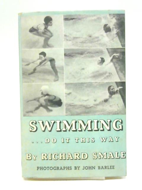 Swimming .... Do it this Way By Richard Smale