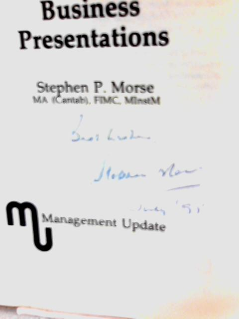 The Practical Approach to Business Presentations By Stephen Morse