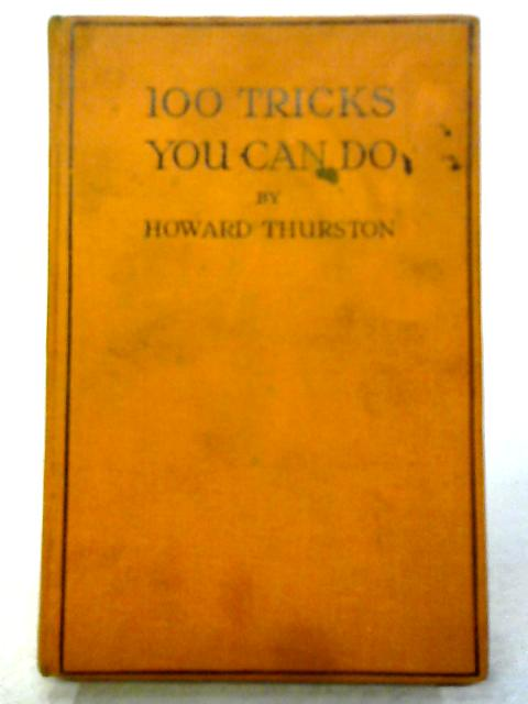 100 Tricks You Can Do By Howard Thurston