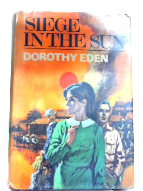 Siege in the Sun By Dorothy Eden