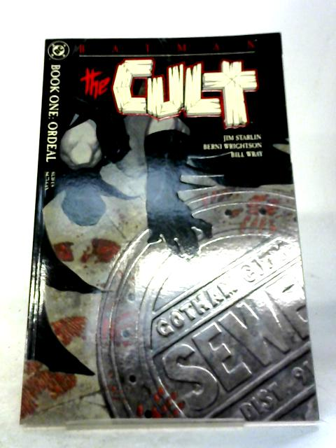 Batman The Cult Book One: Ordeal (Batman) By Jim Starlin