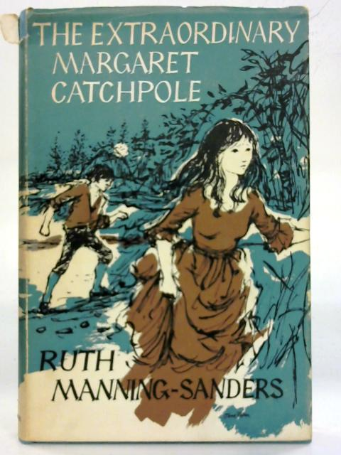 The Extraordinary Margaret Catchpole By Ruth Manning-Sanders