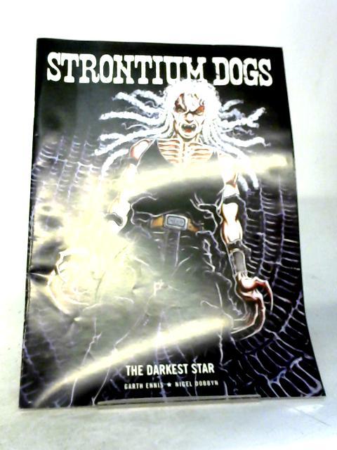 Strontium Dogs The Darkest Star By Garth Ennis