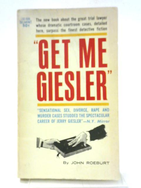 Get Me Giesler By John Roeburt