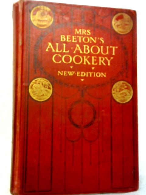 Mrs. Beeton`S All About Cookery. New Edition. With Coloured Plates And Other Illustrations by Mrs Beeton