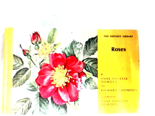 Roses By Anne Ophelia Dowden, Richard Thomson