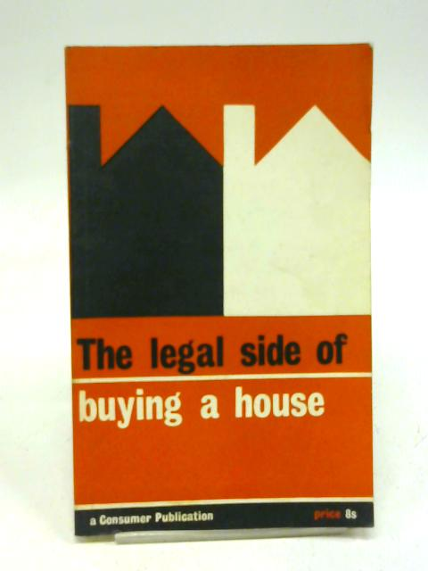 The legal side of buying a house (Consumer publications) By Consumer's Association