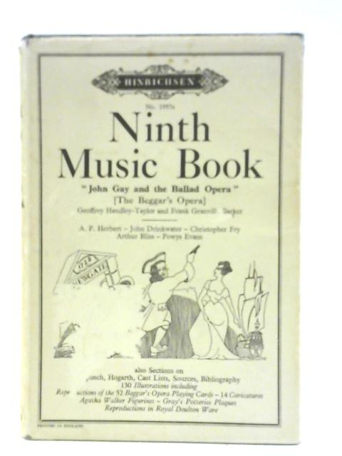 Ninth Music Book Containing John Gay And The Ballad Opera By G. Handley-Taylor And F. G. Barker