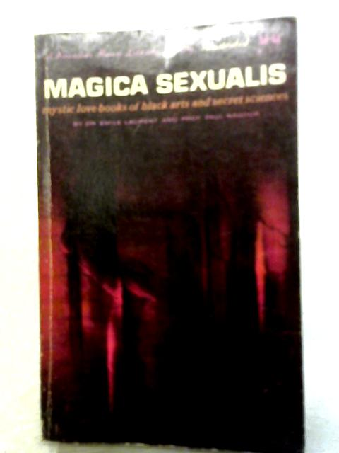 Magica Sexualis By Dr Emile Laurent and Prof. Paul Nagour