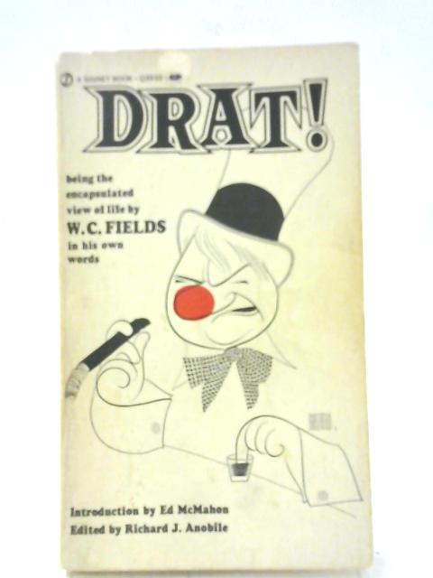 Drat! Being the Encapsulated View of Life By W. C. Fields