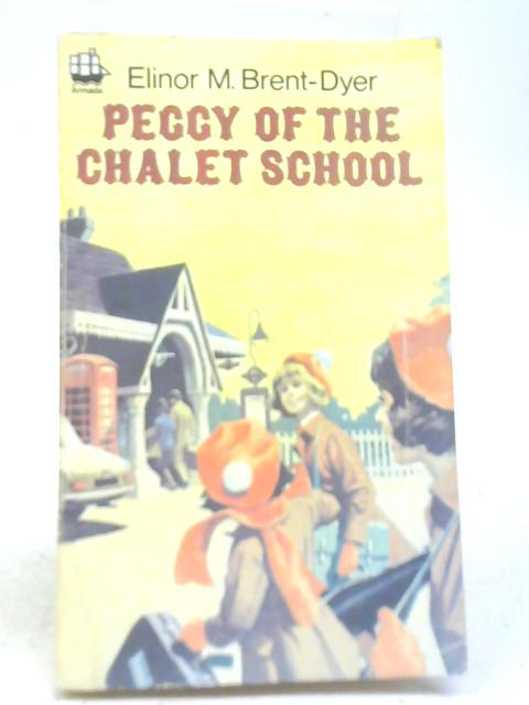 Peggy of the Chalet School By Elinor M. Brent-Dyer