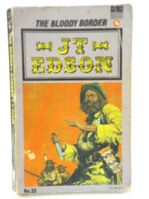 The Bloody Border By J. T. Edson