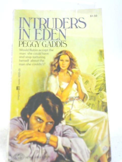 Intruders in Eden By Peggy Gaddis