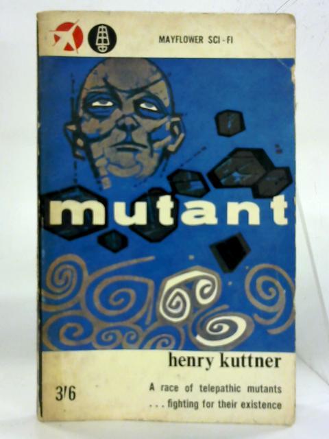 Mutant By Henry Kuttner