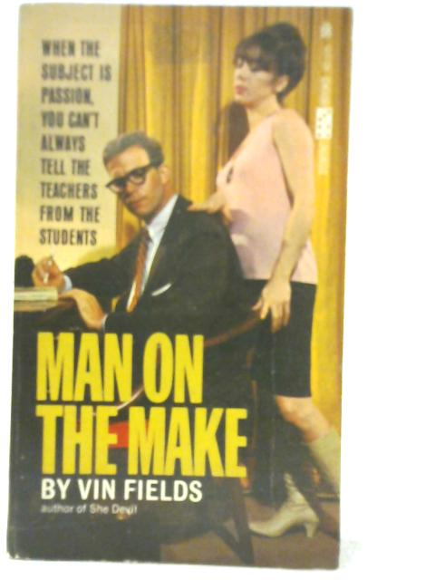 Man on the Make By Vin Fields