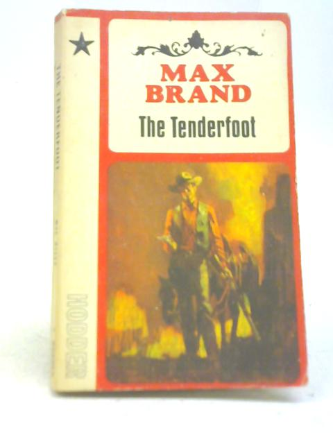 The Tenderfoot By Max Brand