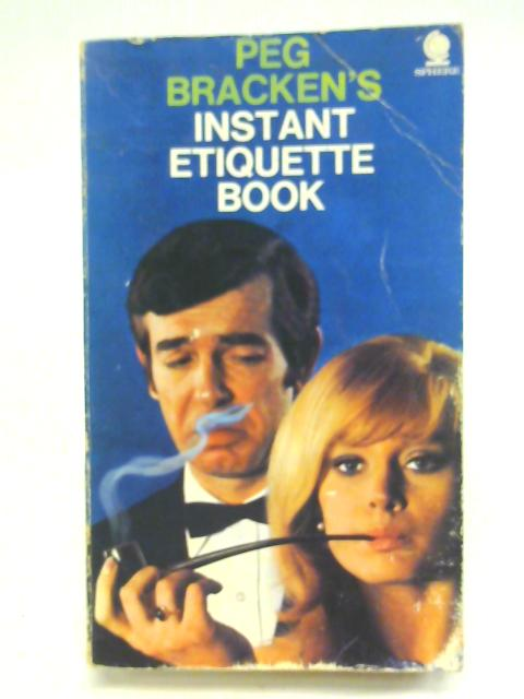 Instant Etiquette Book By Peg Bracken