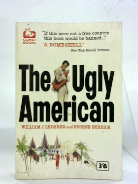 The Ugly American. By William Julius Lederer