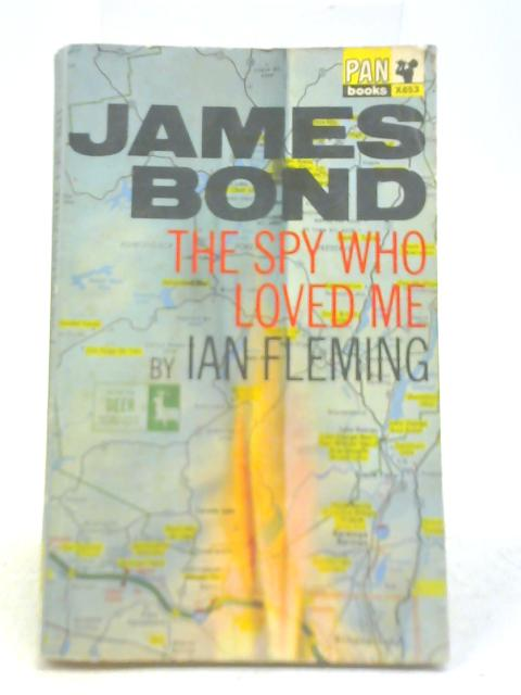 James Bond The Spy Who Loved Me By Ian Fleming