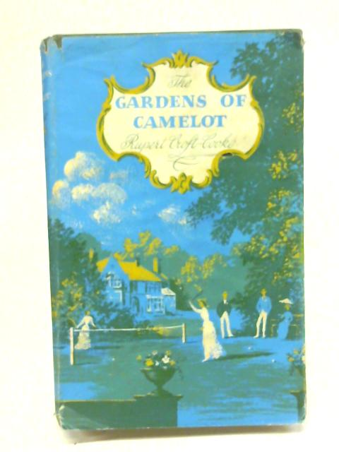 The gardens of Camelot By Rupert Croft-Cooke