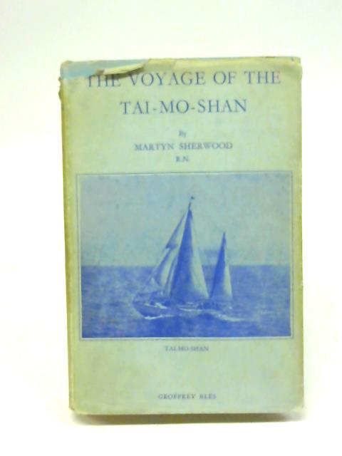 The Voyage of the Tai-Mo-Shan By Martym Sherwood