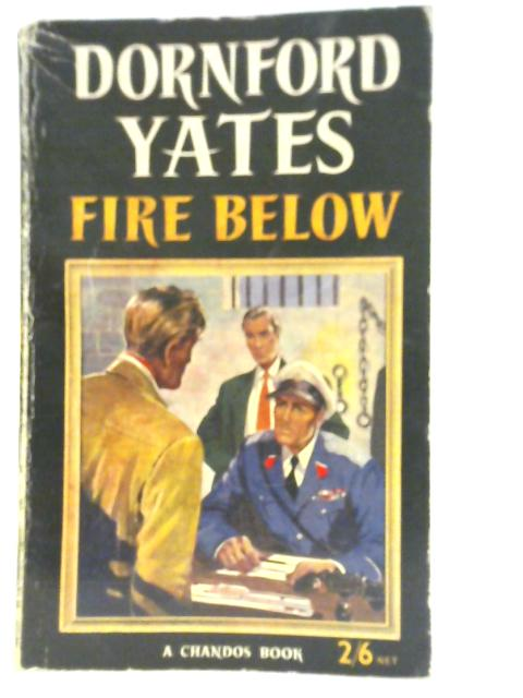 Fire Below By Dornford Yates