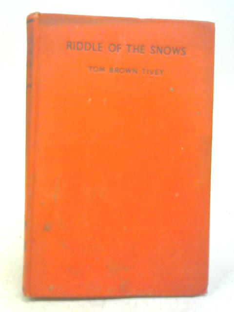 Riddle of The Snows By Tom Brown Tivey