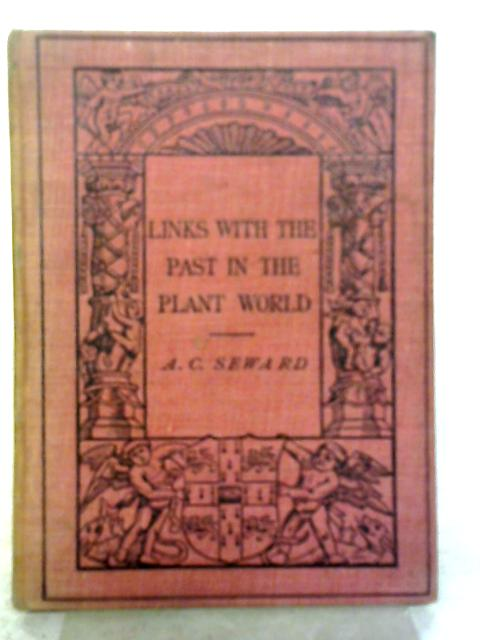 Links With The Past In The Plant World By A. C. Seward