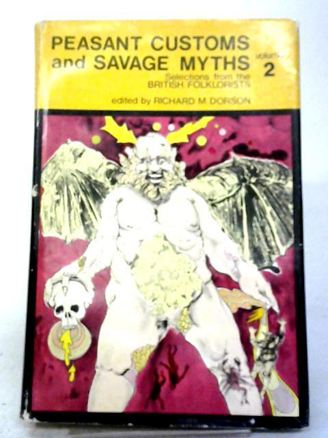Peasant Customs & Savage Myths Volume Two By Richard M. Dorson
